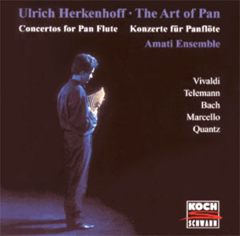 KellerMusic: CDs Ulrich Herkenhoff, Panflöte: The Art Of Pan - Konzerte für Panflöte - Amati Ensemble