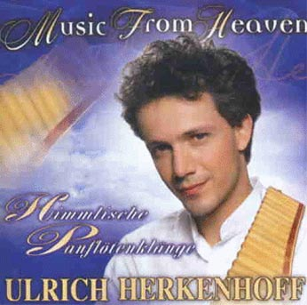 Ulrich Herkenhoff, Panflöte: Music From Heaven